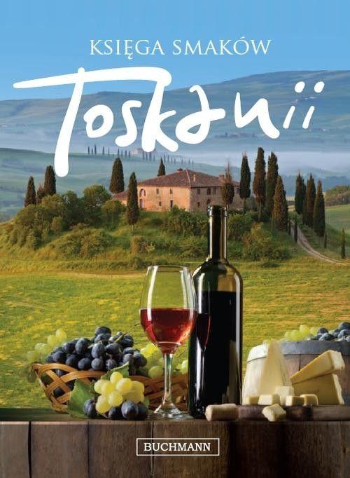książki kucharskie kuchnia włoska księga smaków toskanii