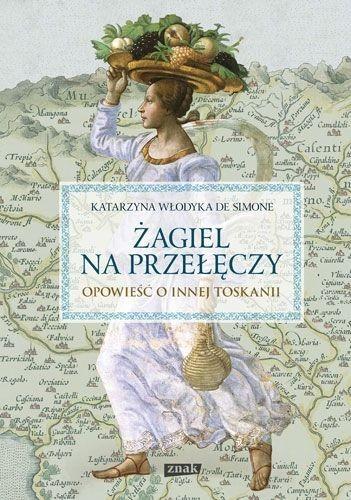 żagiel na przełęczy książki o toskanii