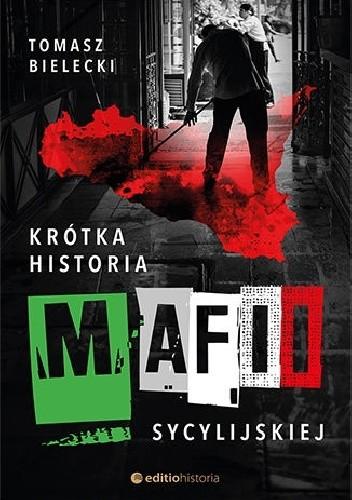 krótka historia mafii sycylijskiej tomasz bielecki książka o mafii sycylijskiej