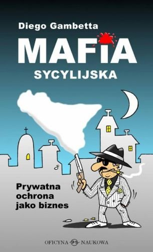 mafia sycylijska diego gambetta książki o włoskiej mafii